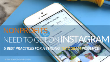 Nonprofits Need to Get On Instagram - 5 Best Practices for a Nonprofit to Build to a Strong Instagram Presence